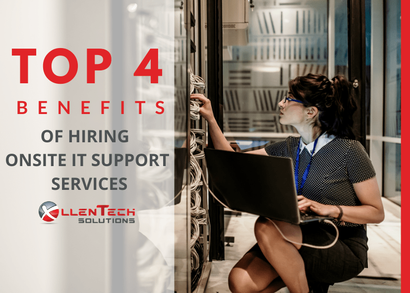 Top 4 Benefits of Hiring Onsite IT Support Services